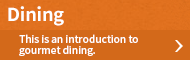 Dining - This is an introduction to gourmet dining.