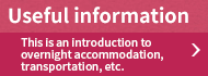 Useful information - This is an introduction to overnight accommodation, transportation, etc.
